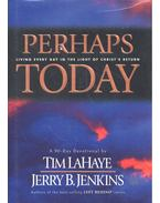 Perhaps Today – Living Every Day in the Light of Christ's Return