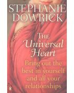 The Universal Heart – Bring Out the Best in Yourself and All Your Relationships