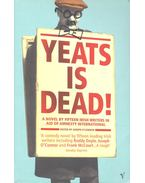 Yeats is Dead! - A Novel by Fifteen Irish Writers in Aid of Anmesty International