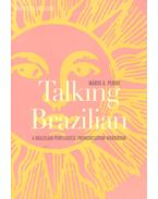 Talking Brazilian – A Brazilian Portuguese Pronunciation Workbook