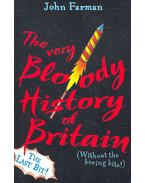 The Very Bloody History of Britain – The Last Bit
