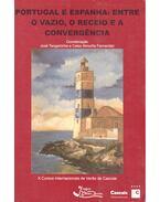 Portugal e Espanha: Entre o vazio, o receio e a convergência