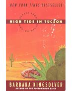 High Tide in Tucson – Essays from Now or Never - KINGSLOVER, BARBARA