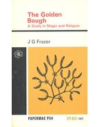 The Golden Bough – A Study in Magic and Religion