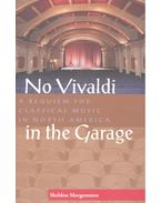 No Vivaldi in the Garage – A Requiem for Classical Music in North America