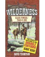 Wilderness – Black Power; Trail's End