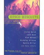 Disco Biscuits – New Fiction from the Chemical Generation