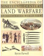 The Encyclopedia of Nineteenth-Century Land Warfare – An Illustrated World View