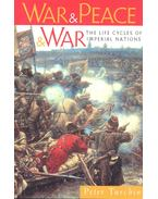 War and Peace and War – The Life Cycles of Imperial Nations