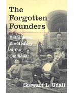 The Forgotten Founders – Rethinking the History of the American West