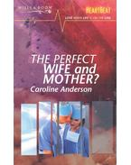 The Perfect Wife and Mother