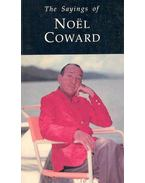The Sayings of NOËL Coward