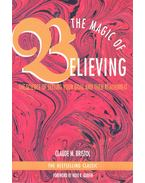 The Magic of Believing – The Science of Setting Your Goal and Then Reaching It