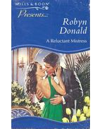 A Reluctant Mistress - Donald, Robyn