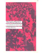 Managing Migration - Civic Stratification and Migrants Rights