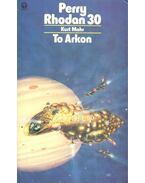 Perry Rhodan 30: To Arkon