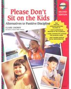 Please Don't Sit on the Kids – Alternatives to Punitive Discipline