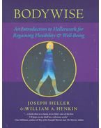 Bodywise – An Introduction to Hellerwork for Regaining Flexibility and Well-Being