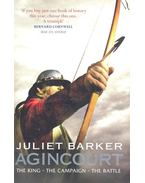 Agincourt – The King, the Campaign, the Battle