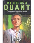 My Life as a Quant – Reflections on Physics and Finance