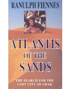Atlantis of the Sands – The Search for the Lost City of Ubar