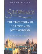 Shadowlands – The True Story of C. S. Lewis and Joy Davidman