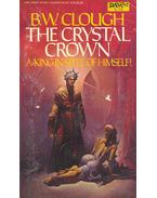 The Crystal Crown - A King in Spite of Himself!
