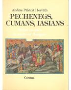 Pechenegs, Cumans, Iasians – Steppe Peoples in Medieval Hungary