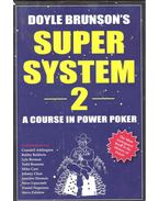 Doyle Brunson's Super System 2 – A Course in Power Poker