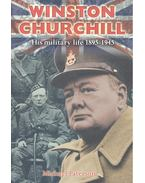 Winston Churchill – His Military Life 1895-1945
