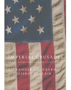 Imperial Crusades – Iraq, Afghanistan and Yugoslavia