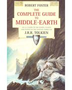 The Complete Guide to Middle-Earth – An A-Z Guide to the Names, Places and Events in the Fantasy World of J, R, R, Tolkien