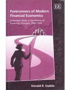 Forerunners of Modern Financial Economics – A Random Walk in the History of Economic Thought, 1900–1950