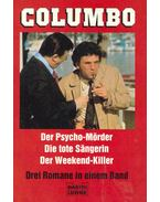 Colombo - Der Psycho-Mörder (Eredeti cím: A Deadly Stete of Mind), Die tote Sängerin (Eredeti cím: Troubled Waters), Der Weekend-Mörder (Eredeti cím: Murder By The Book)