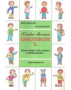 Kinder lernenen deutsch I – Képes német nyelvkönyv gyermekeknek I.