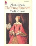 The Young Elizabeth - The First 25 Years