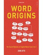 Word Origins - The Secret History of English Words from A to Z
