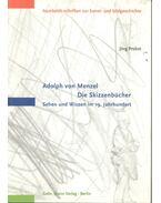 Adolph von Menzel – Die Skizzenbücher