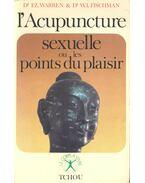 L'Acupuncture sexuelle ou les points du plaisir