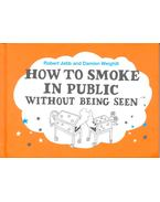 How to Smoke in Public Without Being Seen