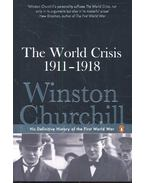 The World Crisis 1911 – 1918 – His Definitive History of the First World War