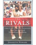 The Rivals – Chris Evert vs. Martina Navratilova – Their Epic Duels and Extraordinary Friendship