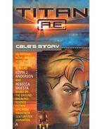 Titan A. E. - Cale's Story