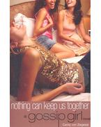 Nothing Can Keep Us Together – A Gossip Girl Novel