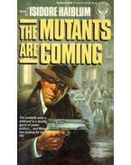 The Mutants are Coming