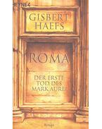 Roma – Der erste Tod des Mark Aurel
