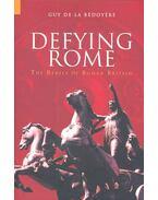 Defying Rome – The Rebels of Roman Britain