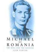 Michael of Romania – The King and the Country