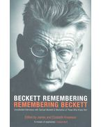 Beckett Remembering – Remembering Beckett: Uncollected Interviews with Samuel Beckett & Memoires of Those Who Knew Him