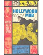 Hollywood and the Mob - Movies, Mafia, Sex & Death